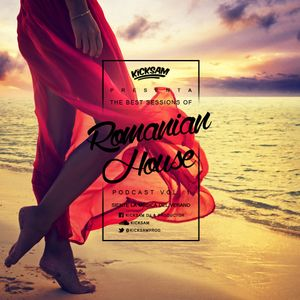 Kicksam Presenta - The Best Sessions Of Romanian House (Podcast Vol. 1)