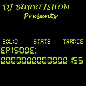 BURREISHON Presents... Solid State Trance - Episode 155
