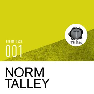 [THEMA CAST] Norm Talley - TC#001
