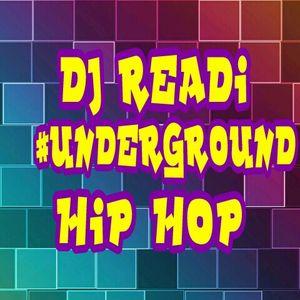 DJ READI #UNDERGROUND#HIPHOP