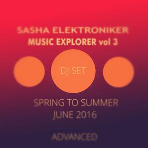 Sasha Elektroniker - Music Explorer vol 3  H O T Spring to Summer
