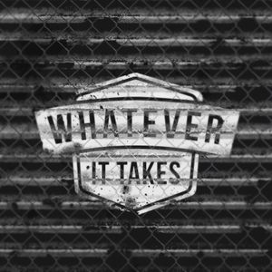 Whatever It Takes | Andy Wood | 09.20.15