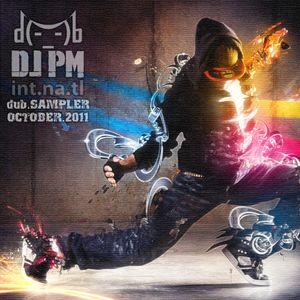 DJ PM & mr. int.na.tl Present: Dub.Sampler (October 2011)