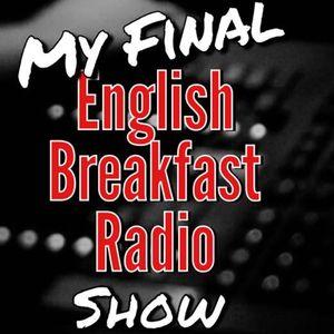 My Final English Breakfast Radio Show
