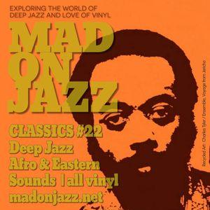 MADONJAZZ CLASSICS vol 22: Deep Jazz, Afro & Eastern Jazz Sounds