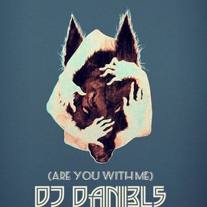 [Are You With Me] - [Dj Dani3l5]