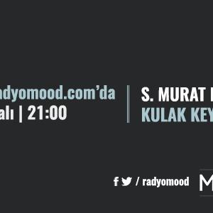 Serkan Murat Kırıkcı | Kulak Keyfi Mixtape (12.07.2016)