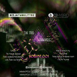 DJ Hybrid X DeejayMobilityRie - #TheTru Triangle - Vol. 001