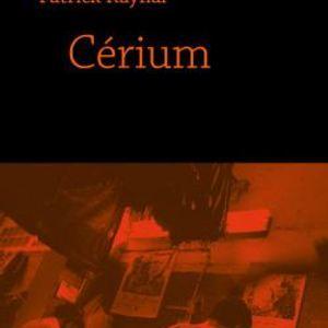 Gérard Filoche et Patrick Raynal : Cérium