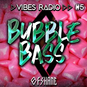 Vibes Radio - Bubble Bass Vibes (Episode 5)