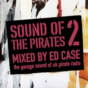 Ed Case – Sound Of The Pirates 2 (Locked On, 2001)