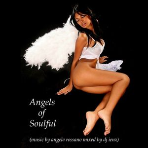 Angels of Soulful (music by angela rossano mixed by dj ienz)