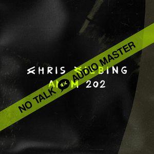 No Talk Audio Master - AMFM | 202 | - Beta Nightclub / Denver 2018 by Chris Liebing (Part 4/4)