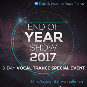 End of Year Show (2017)  (DI.FM Vocal Trance)