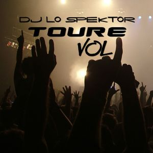 "DJ LO SPEKTOR  ""TOURE"" Vol 1"