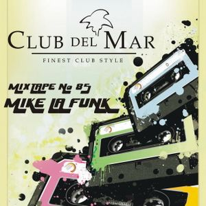 Club del Mar pres. Mike la Funk - radioshow #85