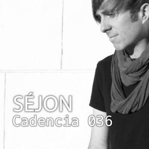 Chris Jones - Cadencia 036 (June 2012) feat. SÉJON (Part 2)