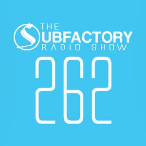 The Subfactory Radio Show #262