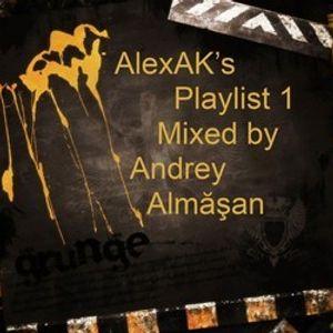 AlexAK s Playlist 1 mixed by Andrey Almasan