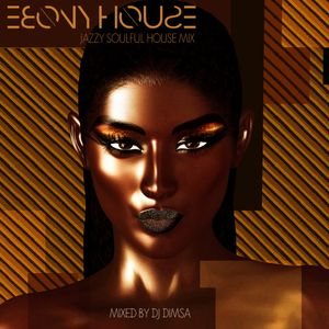 Ebony House - Jazzy Soulful House Mix (2018)