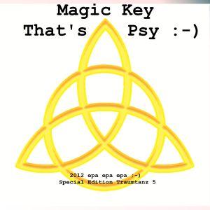 Magic Key That's psy epa epa epa ;-)