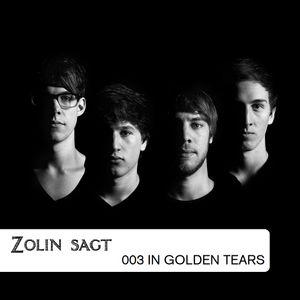 Zolin Sagt 003: In Golden Tears - 05.12.2011
