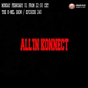 ALL'IN KONNECT -1/02/2016@ALL'IN KONNECT -THE K -MEL SHOW /EPISODE 240