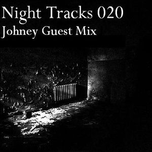 Night Tracks 020: Johney Guest Mix