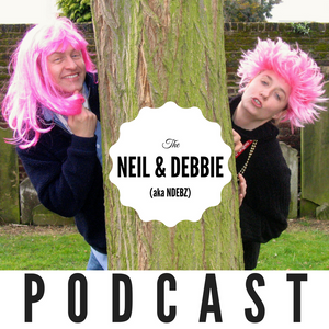 Neil & Debbie (aka NDebz) Podcast #119  -  (Just the chat)