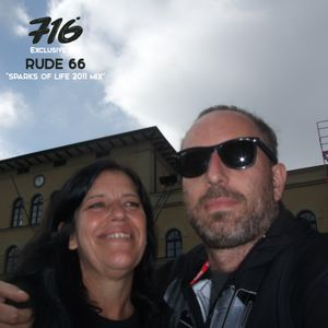 716 Exclusive Mix - Rude 66 : Sparks Of Life Mix