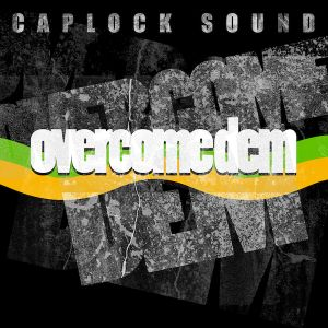 Caplock // Overcome Dem