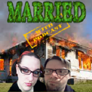 Married With Podcast: Day 7 (8/6/2014)