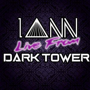 IANN Live: Dark Tower Warehouse