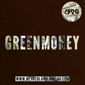 WeAreBlahBlahBlah EP29 - Mixed Greenmoney