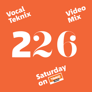 Trace Video Mix #226 VI by VocalTeknix