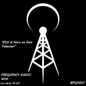 Frequency Radio @FQY027 // EDX & Nora en Pure Takeover