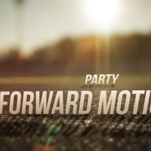 Forward Motion- Party