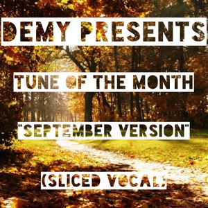 "EP#4 Demy Presents Tune Of The Month ""September Version"" (Sliced Vocals)"