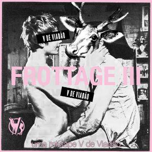 FROTTAGE III - Uma mixtape V de Viadão (Educastelo)