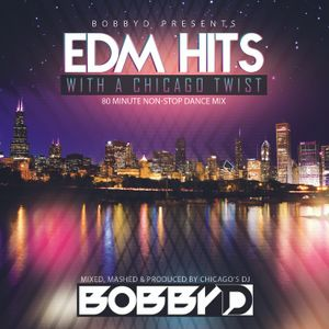 Bobby D's EDM Hits with a Chicago Twist (Intro)