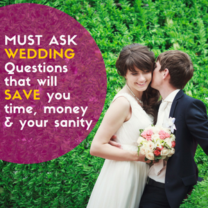 055: Must Ask Wedding Questions that will SAVE you time, money & your sanity