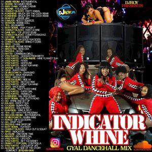 DJ ROY INDICATOR WHINE GAL DASH OUT MIXTAPE 2016