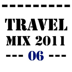 Travel mix Episode 06/house, trance, minimal techno, electro