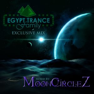 MoonCircleZ - Egypt Trance Family Exclusive Mix