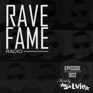 dj salvie - rave fame radio 002
