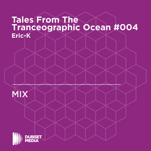 ♫ Tales From The Tranceographic Ocean TFTO #004 - Eric-K on RNC FM