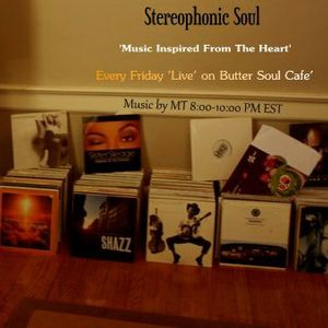 """Stereophonic Soul"" Internet Mix Show, Music by MT, aired on Butter Soul Cafe 090817"