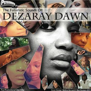 The Futuristic Sounds Of Dezaray Dawn