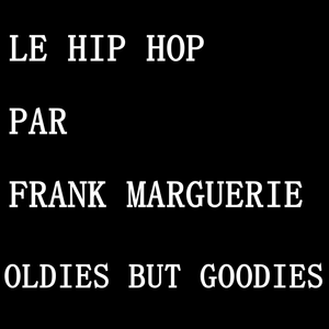Emission 30    OLDIES BUT GOODIES    Spéciale Naughty by nature