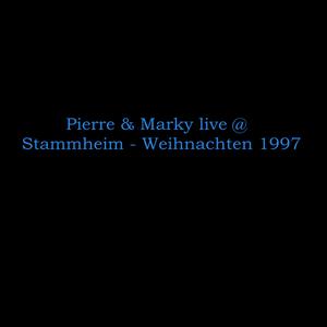 Pierre & Marky live @ Stammheim - Weihnachten 1997
